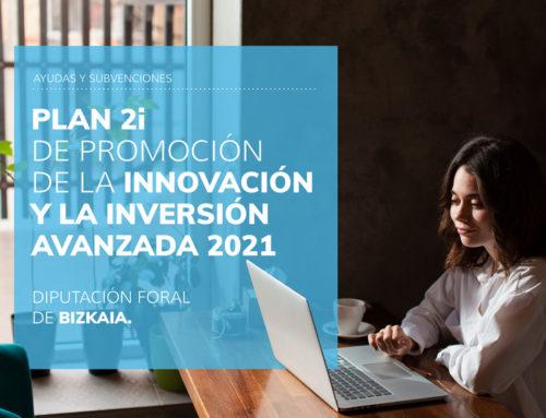 Plan 2i de Promoción de la Innovación y la Inversión Avanzada 2021