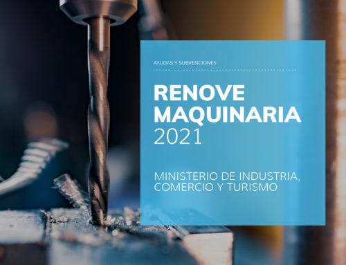 Programa de Ayudas – Renove Maquinaria 2021